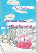 Die kleine Périne und Marie Antoinette