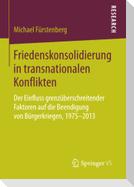 Friedenskonsolidierung in transnationalen Konflikten