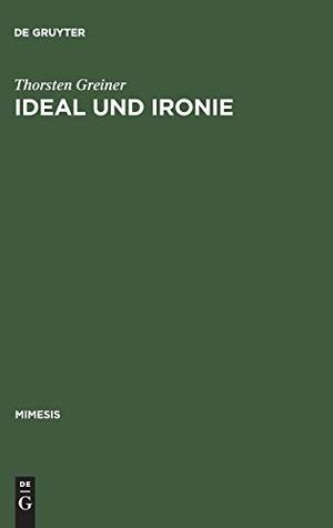 Greiner, Thorsten. Ideal und Ironie - Baudelaires