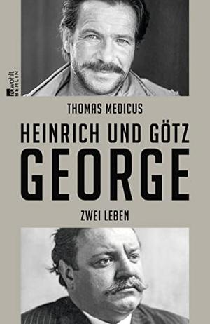 Medicus, Thomas. Heinrich und Götz George - Zwei