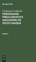 Ferdinand Freiligrath: Gesammelte Dichtungen. Band 2