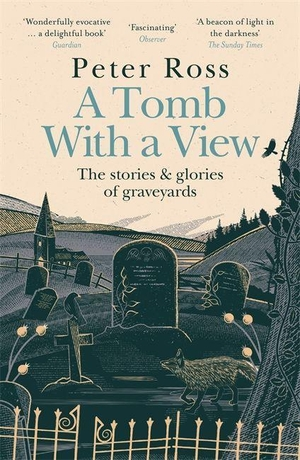 Ross, Peter. A Tomb With a View - The Stories & Glories of Graveyards - A Financial Times Book of the Year. Headline Publishing Group, 2021.