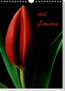 red flowers (Wandkalender 2021 DIN A4 hoch)