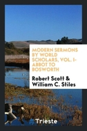 Modern sermons by world scholars, Vol. I-Abbot to Bosworth