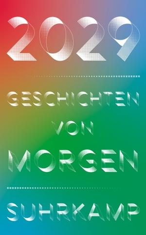 Stefan Brandt / Christian Granderath / Manfred Hattendorf. 2029 – Geschichten von morgen. Suhrkamp, 2019.