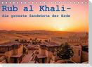 Rub al Khali - die grösste Sandwüste der Erde (Tischkalender 2022 DIN A5 quer)