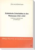 Katholische Zeitschriften von den Westzonen 1945-1949