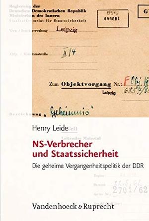 Henry Leide. NS-Verbrecher und Staatssicherheit - Die geheime Vergangenheitspolitik der DDR. Vandenhoeck & Ruprecht, 2007.