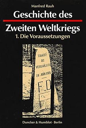 Rauh, Manfred. Geschichte des Zweiten Weltkriegs.