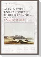 Als Künstler und Kartograph im Heiligen Land (1851/52)