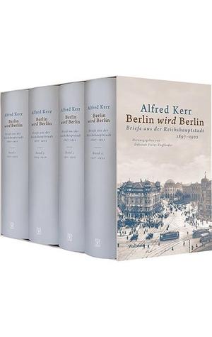 Kerr, Alfred. Berlin wird Berlin - Briefe aus der