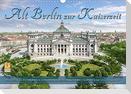 Berlin zur Kaiserzeit - Fotos neu restauriert und detailkoloriert (Wandkalender 2022 DIN A3 quer)
