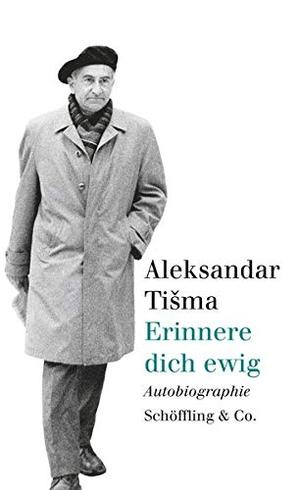 Tisma, Aleksandar. Erinnere dich ewig - Autobiogra