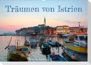 Träumen von Istrien (Wandkalender 2022 DIN A2 quer)