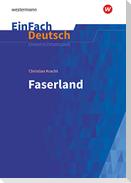 Faserland. EinFach Deutsch Unterrichtsmodelle