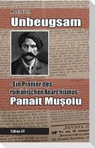 Unbeugsam - Ein Pionier des rumänischen Anarchismus