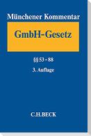 Münchener Kommentar zum Gesetz betreffend die Gesellschaften mit beschränkter Haftung  Band 3: §§ 53-88