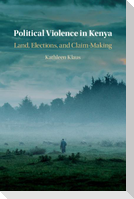 Political Violence in Kenya: Land, Elections, and Claim-Making
