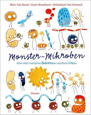 Ranst, Marc van / Geert Bouckaert. Monster-Mikroben - Alles über nützliche Bakterien und fiese Viren. Hanser, Carl GmbH + Co., 2021.