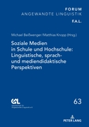 Soziale Medien in Schule und Hochschule: Linguistische, sprach- und mediendidaktische Perspektiven