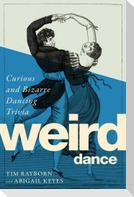 Weird Dance: Curious and Bizarre Dancing Trivia