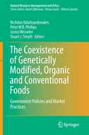 The Coexistence of Genetically Modified, Organic and Conventional Foods