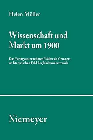 Helen Müller. Wissenschaft und Markt um 1900 - Das Verlagsunternehmen Walter de Gruyters im literarischen Feld der Jahrhundertwende. De Gruyter, 2004.