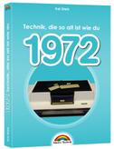 1972- Das Geburtstagsbuch zum 50. Geburtstag - Jubiläum - Jahrgang. Alles rund um Technik & Co aus deinem Geburtsjahr