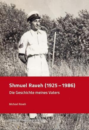 Raveh, Michael. Shmuel Raveh (1925-1986) - Die Ges