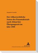 Der völkerrechtliche Status des Panamakanals nach Ablauf der Übergangszeit im Jahr 1999