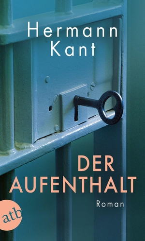 Kant, Hermann. Der Aufenthalt - Roman. Aufbau Tasc