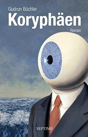 Büchler, Gudrun. Koryphäen. Septime Verlag e.U.,