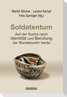 Soldatentum - Auf der Suche nach Identität und Berufung der Bundeswehr heute