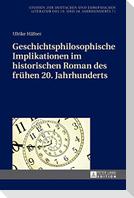 Geschichtsphilosophische Implikationen im historischen Roman des frühen 20. Jahrhunderts