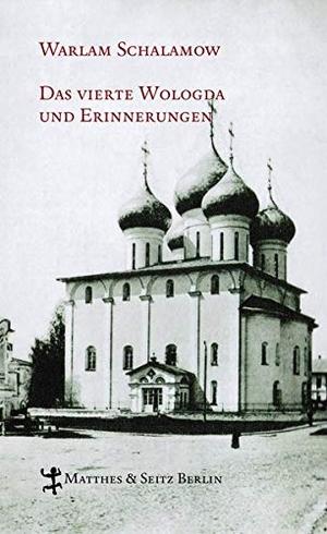 Warlam Schalamow / Gabriele Leupold / Franziska Thun-Hohenstein / Franziska Thun-Hohenstein. Das vierte Wologda und Erinnerungen. Matthes & Seitz Berlin, 2013.