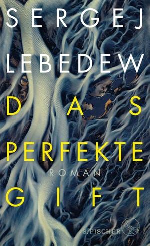 Lebedew, Sergej. Das perfekte Gift - Roman. FISCHER, S., 2021.