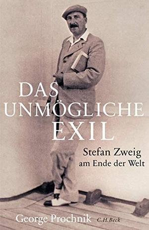 Andreas Wirthensohn / George Prochnik. Das unmögliche Exil - Stefan Zweig am Ende der Welt. C.H.Beck, 2016.