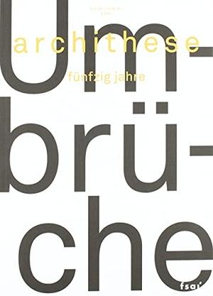 Umbrüche - archithese 3.2021. Archithese, 2021.