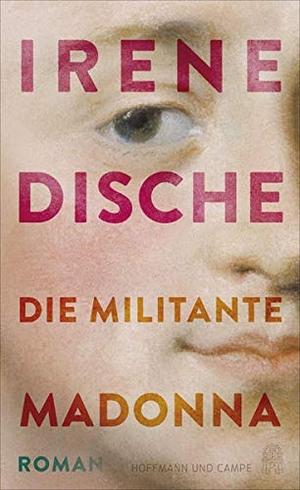 Dische, Irene. Die militante Madonna - Roman. Hoffmann und Campe Verlag, 2021.