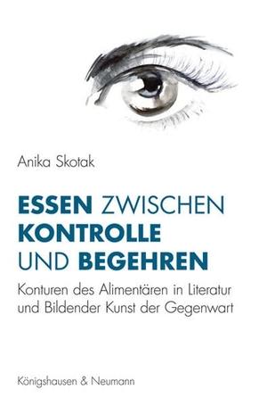Skotak, Anika. Essen zwischen Kontrolle und Begehren - Konturen des Alimentären in Literatur und Bildender Kunst der Gegenwart. Königshausen & Neumann, 2016.