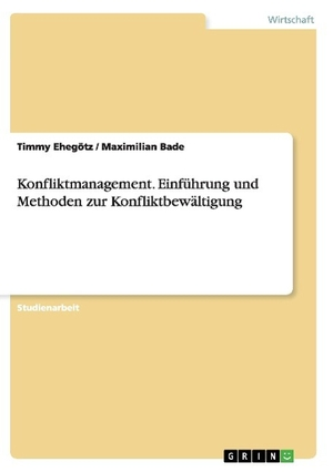 Bade, Maximilian / Timmy Ehegötz. Konfliktmanagem