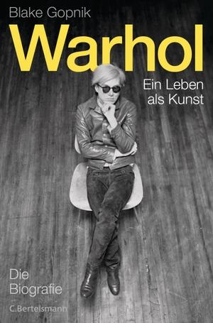 Gopnik, Blake. Warhol - - Ein Leben als Kunst. Ber