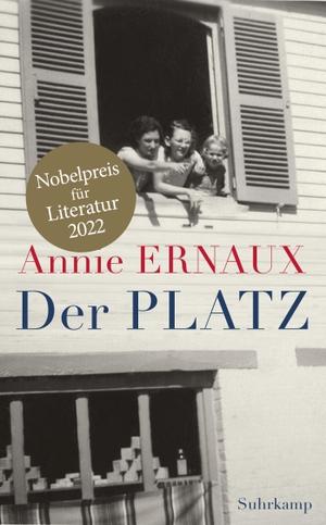 Ernaux, Annie. Der Platz. Suhrkamp Verlag AG, 2020