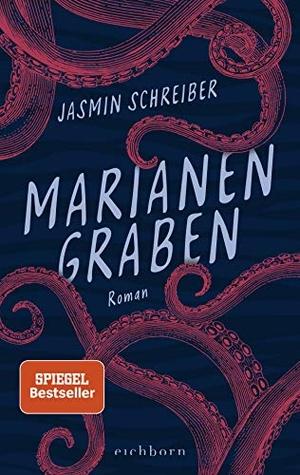 Jasmin Schreiber. Marianengraben - Roman. Eichborn, 2020.
