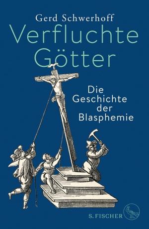 Schwerhoff, Gerd. Verfluchte Götter - Die Geschic