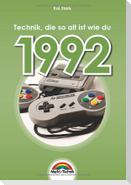 1992 - Das Geburtstagsbuch zum 30. Geburtstag - Jubiläum - Jahrgang. Alles rund um Technik & Co aus deinem Geburtsjahr