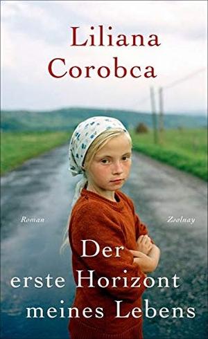 Liliana Corobca / Ernest Wichner. Der erste Horizont meines Lebens - Roman. Zsolnay, Paul, 2015.