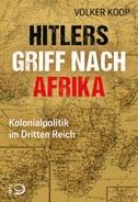 Hitlers Griff nach Afrika