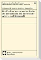 Der Einfluss internationalen Rechts auf das türkische und das deutsche Arbeits- und Sozialrecht