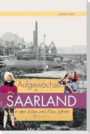 Aufgewachsen im Saarland in den  60er & 70er Jahren